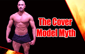 The Cover Model Myth (why being shredded actually sucks)