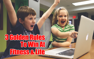 3 golden rules that will change your life forever