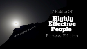 7 habits of highly effective people  – fitness edition
