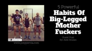 5 Powerful Habits of Big-Legged Motherfuckers